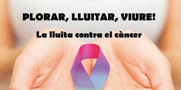 Plorar, Lluitar, Viure! La lluita contra el càncer